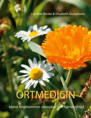 Örtmedicin- bland ringblommor, växtsjälar och hjärtansfröjd