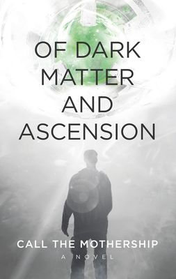 Of Dark Matter And Ascension