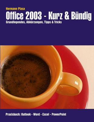 Office 2003 - Kurz & Bündig
