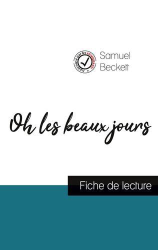 Oh les beaux jours de Samuel Beckett (fiche de lecture et analyse complète de l'oeuvre)