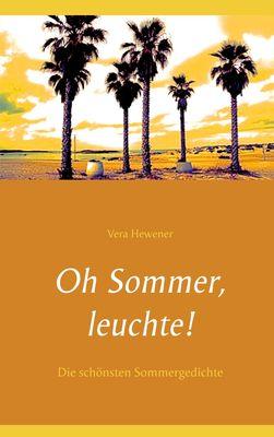 Oh Sommer, leuchte!