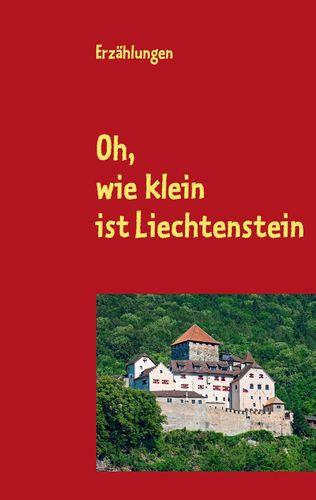 Oh, wie klein ist Liechtenstein