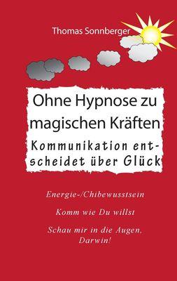 Ohne Hypnose zu magischen Kräften