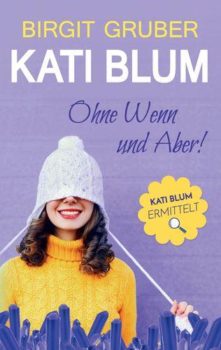 Ohne Wenn und Aber : Kati Blum