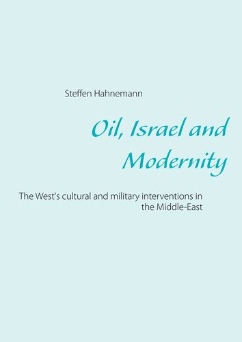 Oil, Israel and Modernity