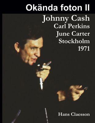 Okända foton II - Johnny Cash, Carl Perkins, June Carter i Stockholm 1971