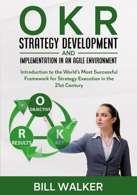 OKR - Strategy Development and Implementation in an Agile Environment