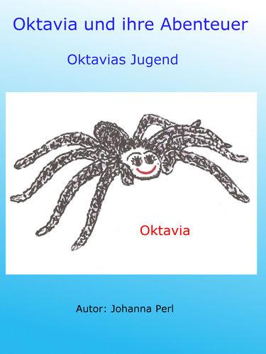 Oktavia und ihre Abenteuer - Oktavias Jugend