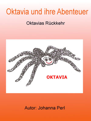 Oktavia und ihre Abenteuer - Oktavias Rückkehr