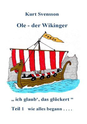 Ole, der Wikinger Teil 1 - wie alles begann -  ich glaub' das glückert
