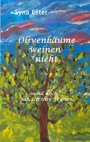 Olivenbäume weinen nicht