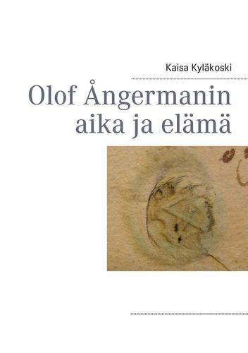 Olof Ångermanin aika ja elämä