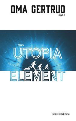 Oma Gertrud und das Utopia-Element