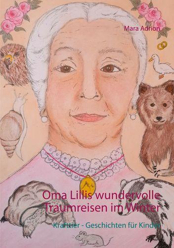 Oma Lillis wundervolle Traumreisen im Winter