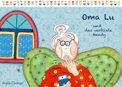 Oma Lu und das verflixte Handy