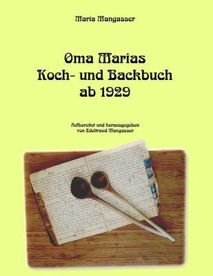 Oma Marias Koch- und Backbuch ab 1929