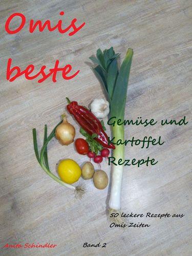 Omis beste Gemüse und Kartoffel Rezepte