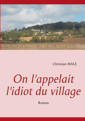 On l'appelait l'idiot du village