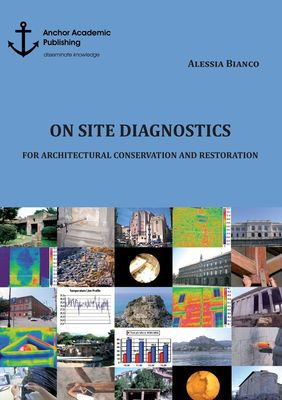 On Site Diagnostics for Architectural Conservation and Restoration