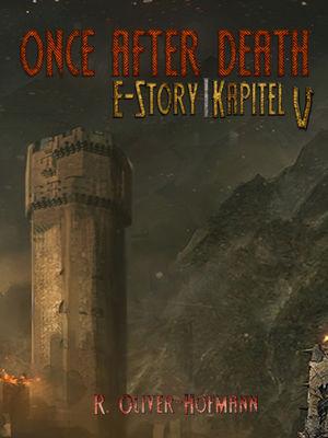 Once After Death: E-Story | Kapitel 5