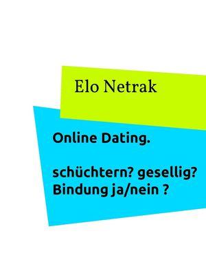 Online Dating - schüchtern? gesellig? Bindung Ja/nein?
