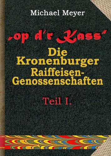 op d'r Kass - Die Kronenburger Raiffeisen-Genossenschaften