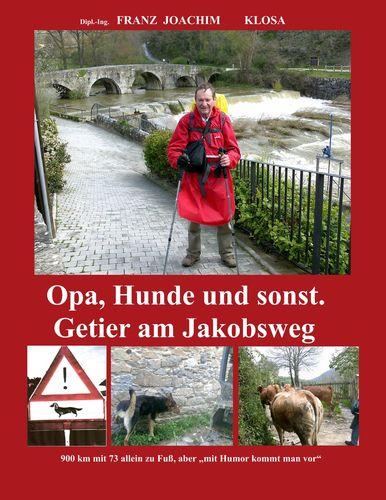 Opa, Hunde und sonst. Getier am Jakobsweg.