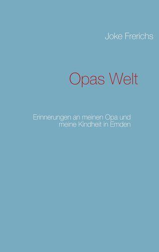 Opas Welt