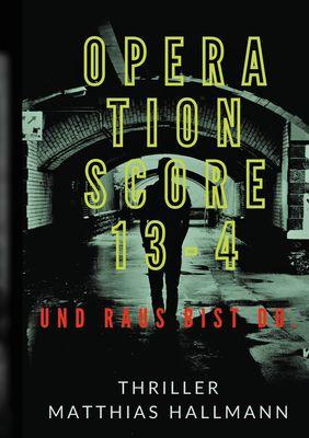 Operation SCORE 13-4