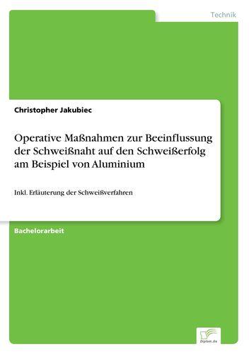 operative manahmen zur beeinflussung der schweinaht auf den schweierfolg am beispiel von aluminium - Schweisnahtberechnung Beispiel