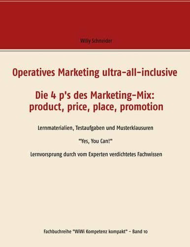 Operatives Marketing ultra-all-inclusive - Die 4 p's des Marketing-Mix:  product, price, place, promotion