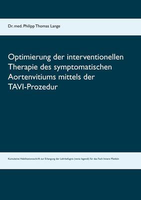 Optimierung der interventionellen Therapie des symptomatischen Aortenvitiums mittels der TAVI-Prozedur