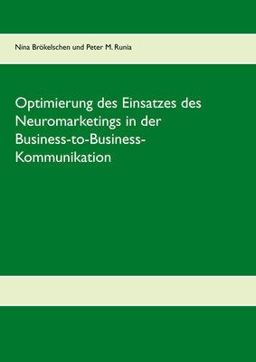 Optimierung des Einsatzes des Neuromarketings in der Business-to-Business-Kommunikation im deutschen Mobilfunkmarkt