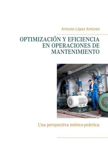 OPTIMIZACIÓN Y EFICIENCIA EN OPERACIONES DE MANTENIMIENTO