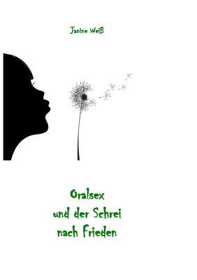 Oralsex und der Schrei nach Frieden