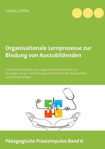 Organisationale Lernprozesse zur Bindung von Auszubildenden