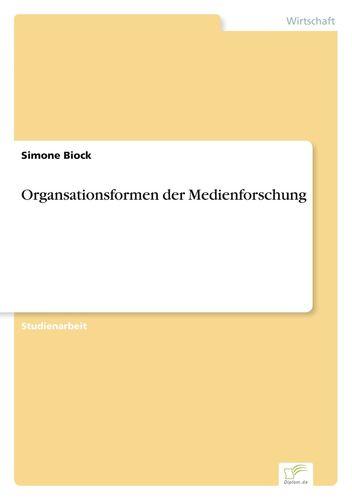 Organsationsformen der Medienforschung