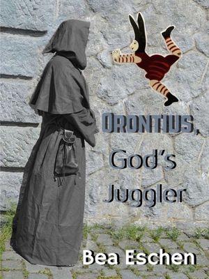 Orontius, God's Juggler