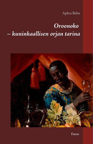 Oroonoko - kuninkaallisen orjan tarina