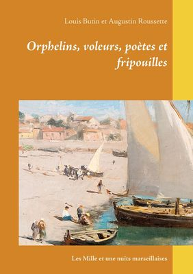 Orphelins, voleurs, poètes et fripouilles