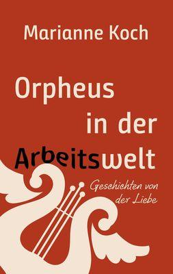 Orpheus in der Arbeitswelt
