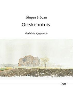 Ortskenntnis. Gedichte 1994-2006
