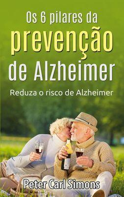Os 6 pilares da prevenção de Alzheimer