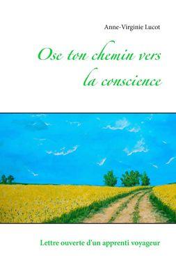 Ose ton chemin vers la conscience