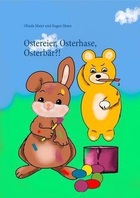 Ostereier, Osterhase, Osterbär?!