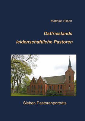 Ostfrieslands leidenschaftliche Pastoren