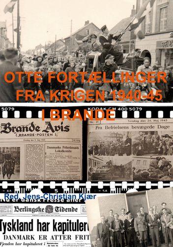 Otte fortællinger fra krigen 1940-45 i Brande