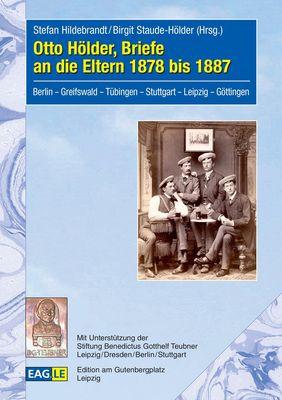 Otto Hölder, Briefe an die Eltern 1878 bis 1887