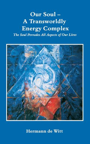 Our Soul - A Transworldly Energy Complex