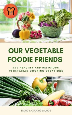 Our Vegetable Foodie Friends